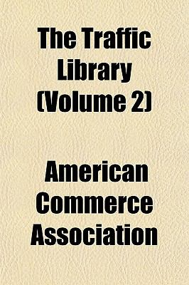 The Traffic Library (Volume 2) American Commerce Association