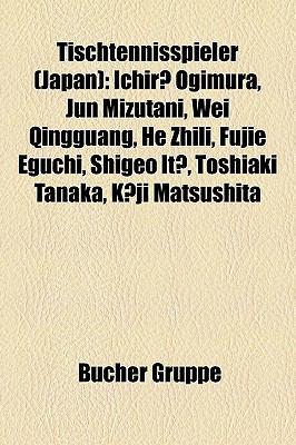 Tischtennisspieler (Japan): Ichir Ogimura, Jun Mizutani, Wei Qingguang, He Zhili, Fujie Eguchi, Shigeo It, Toshiaki Tanaka, Kji Matsushita