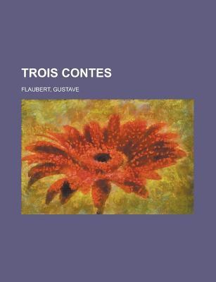 Trois Contes 9781155135106