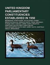United Kingdom Parliamentary Constituencies Established in 1950: Beckenham, North Down, North Antrim, South Down, Pudsey, Brighton 10110386