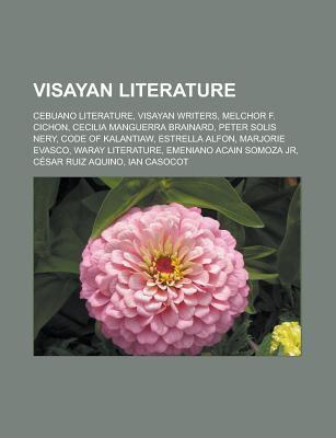 Visayan Literature: Cebuano Literature, Visayan Writers, Melchor F