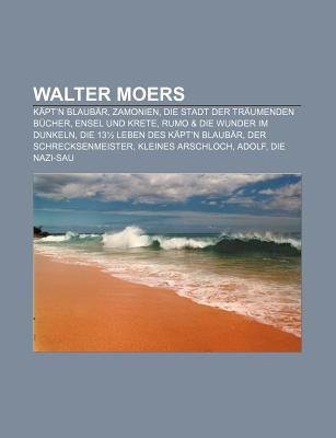 Walter Moers: K PT'n Blaub R, Zamonien, Die Stadt Der Tr Umenden B Cher, Ensel Und Krete, Rumo & Die Wunder Im Dunkeln 9781159338749