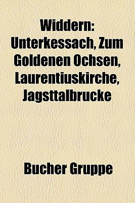 Widdern: Unterkessach, Zum Goldenen Ochsen, Laurentiuskirche, Jagsttalbr Cke 9781159348366