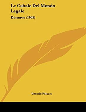 Le Cabale del Mondo Legale: Discorso (1908) 9781160145831