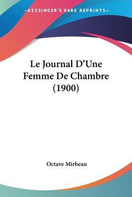 Le Journal D'Une Femme de Chambre (1900) 9781160160513