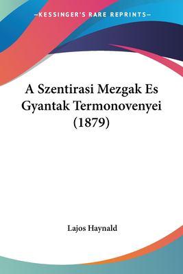 A Szentirasi Mezgak Es Gyantak Termonovenyei (1879) 9781160279635