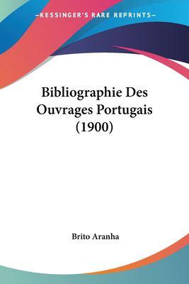 Bibliographie Des Ouvrages Portugais (1900) 9781160325356