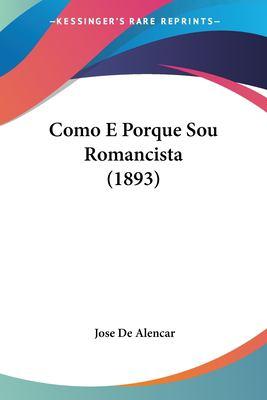 Como E Porque Sou Romancista (1893) 9781160344586