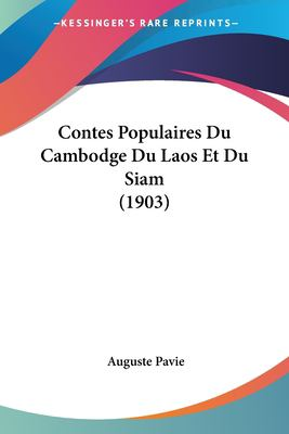 Contes Populaires Du Cambodge Du Laos Et Du Siam (1903) 9781160347600
