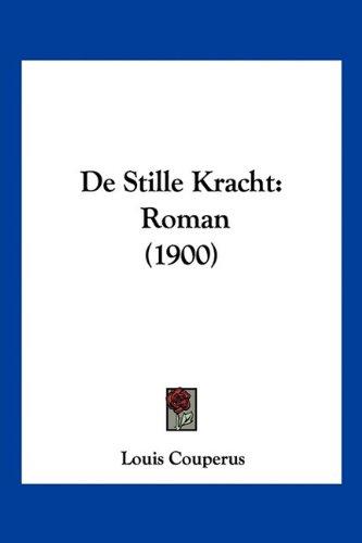 de Stille Kracht: Roman (1900) 9781160412278