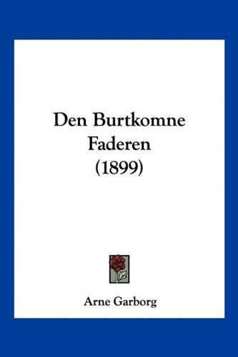 Den Burtkomne Faderen (1899) 9781160423366