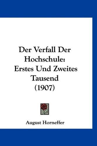 Der Verfall Der Hochschule: Erstes Und Zweites Tausend (1907) 9781160461948