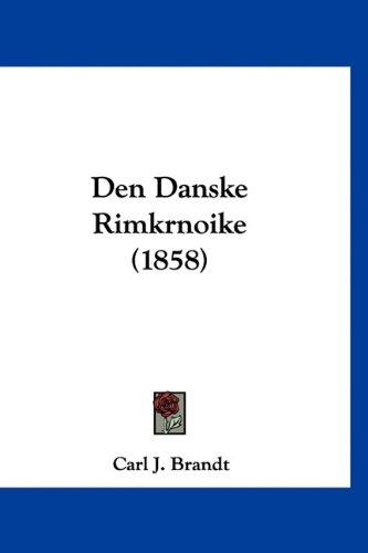 Den Danske Rimkrnoike (1858) 9781160530750