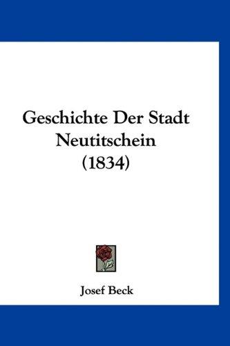 Geschichte Der Stadt Neutitschein (1834) 9781160593830