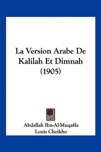 La Version Arabe de Kalilah Et Dimnah (1905) 9781160740555