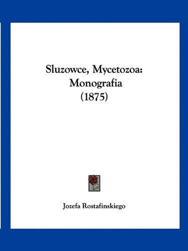 Sluzowce, Mycetozoa: Monografia (1875) 9781160765411