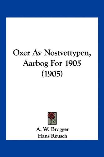 Oxer AV Nostvettypen, Aarbog for 1905 (1905) 9781160777889