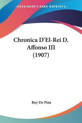 Chronica D'El-Rei D. Affonso III (1907) 9781160829175