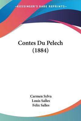 Contes Du Pelech (1884) 9781160838061