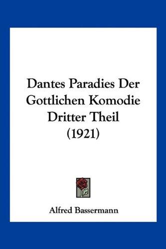 Dantes Paradies Der Gottlichen Komodie Dritter Theil (1921) 9781160849449