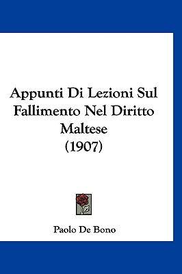 Appunti Di Lezioni Sul Fallimento Nel Diritto Maltese (1907) 9781160929134