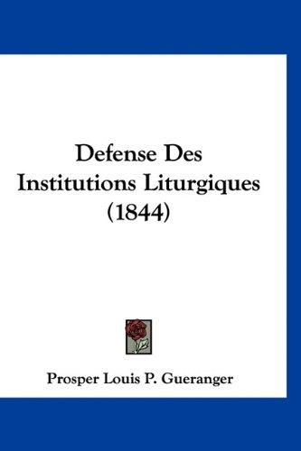 Defense Des Institutions Liturgiques (1844) 9781160935548