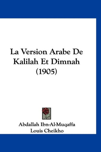 La Version Arabe de Kalilah Et Dimnah (1905) 9781160950824