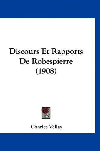 Discours Et Rapports de Robespierre (1908) 9781160970327