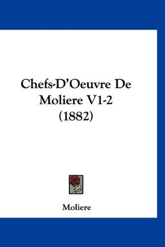 Chefs-D'Oeuvre de Moliere V1-2 (1882) 9781160992961