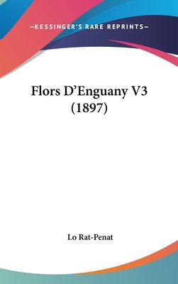 Flors D'Enguany V3 (1897) 9781161282405