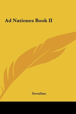 Ad Nationes Book II 9781161420036