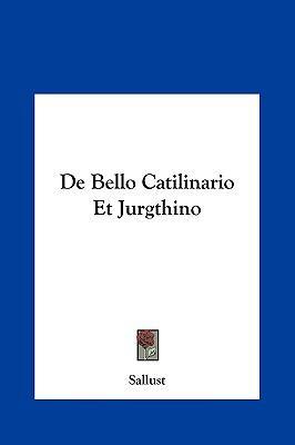 de Bello Catilinario Et Jurgthino 9781161428025