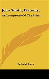 John Smith, Platonist: An Interpreter of the Spirit
