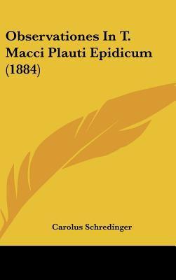 Observationes in T. Macci Plauti Epidicum (1884) 9781161804232
