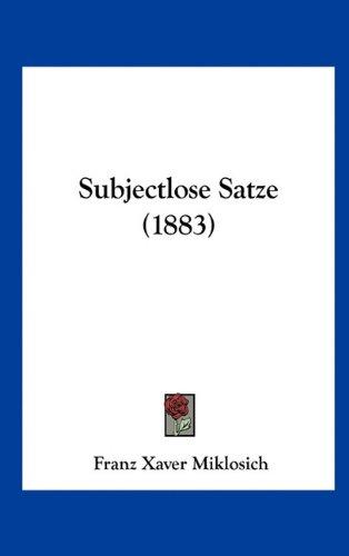 Subjectlose Satze (1883) 9781161805079