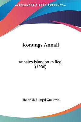 Konungs Annall Konungs Annall: Annales Islandorum Regii (1906) Annales Islandorum Regii (1906) 9781161814415