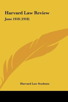 Harvard Law Review Harvard Law Review: June 1918 (1918) June 1918 (1918) 9781161814958