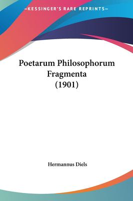 Poetarum Philosophorum Fragmenta (1901) Poetarum Philosophorum Fragmenta (1901) 9781161816600