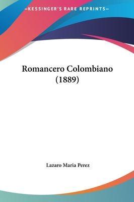 Romancero Colombiano (1889) 9781161819311