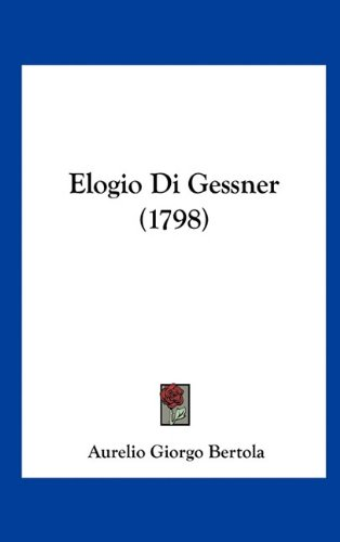 Elogio Di Gessner (1798) 9781161872033