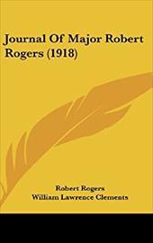 Journal of Major Robert Rogers (1918) - Rogers, Robert / Clements, William Lawrence