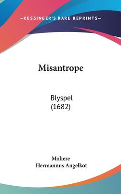 Misantrope: Blyspel (1682) 9781162119472
