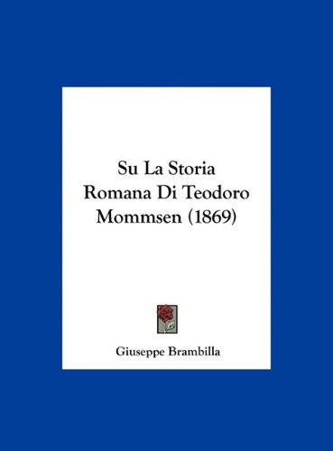 Su La Storia Romana Di Teodoro Mommsen (1869) 9781162156217