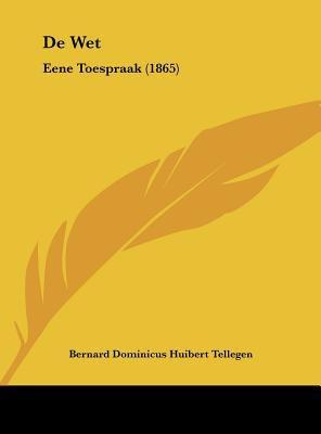 de Wet: Eene Toespraak (1865) 9781162267630