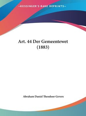 Art. 44 Der Gemeentewet (1883) 9781162289571