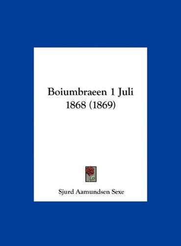 Boiumbraeen 1 Juli 1868 (1869) 9781162299952