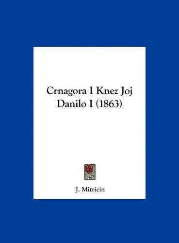 Crnagora I Knez Joj Danilo I (1863) 9781162300139