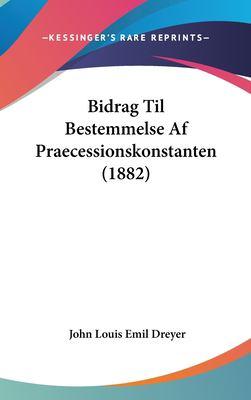 Bidrag Til Bestemmelse AF Praecessionskonstanten (1882) 9781162330914