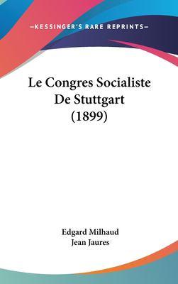 Le Congres Socialiste de Stuttgart (1899) 9781162332857