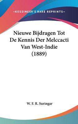 Nieuwe Bijdragen Tot de Kennis Der Melccacti Van West-Indie (1889) 9781162333090